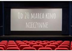 Plakat: Od 20 Marca kino nieczynne