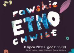 Plakat: Rawskie Etno Chwile - wielki finał