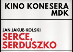 Plakat: Kino Konesera - Serce, serduszko