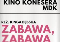 Plakat: Kino Konesera– Zabawa zabawa