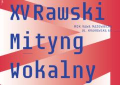 Plakat: XV Rawski Mityng Wokalny Klasyka Polskiej Piosenki – 100 piosenek na 100‑lecie