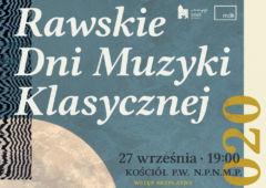 Plakat: Rawskie Dni Muzyki Klasycznej Parafia NP NMP