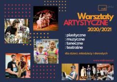 Plakat: Zapraszamy na Warsztaty Artystyczne!