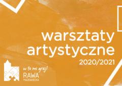 Plakat: Ruszają zapisyna warsztaty artystyczne 2020/2021