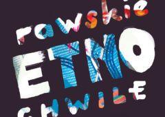 Plakat: Rawskie Etno Chwile