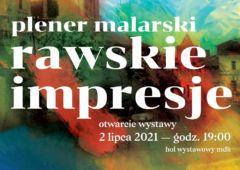 Plakat: Przyjdź i zobacz 'Rawskie impresje'